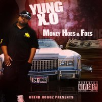 Money Hoes & Foes — Yung X.O