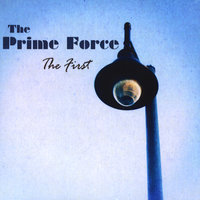 The First — The Prime Force