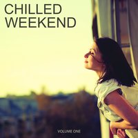 Chilled Weekend, Vol. 1 — сборник