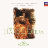 The Glories of Handel Opera — Emma Kirkby, Dame Joan Sutherland, Renata Tebaldi, Teresa Berganza, Marilyn Horne, James Bowman