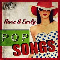 Rare & Early Pop Songs, Vol.1 — сборник