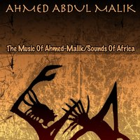 The Music Of Ahmed-Malik / Sounds Of Africa — Ahmed Abdul Malik
