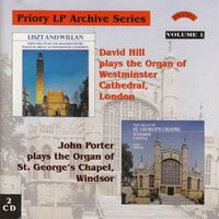 LP Archive Series - 1 Organ Music from Westminster Cathedral / St. George's Chapel, Windsor — David Hill|John Porter