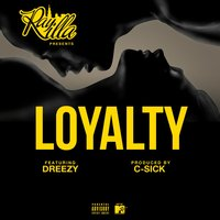 Loyalty — Dreezy, Ray iLLa