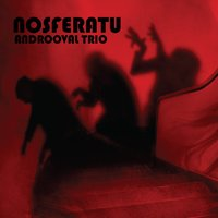 Nosferatu — Androoval, Androoval Trío