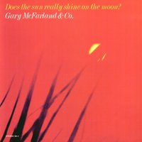 Does The Sun Really Shine On The Moon — Gary McFarland