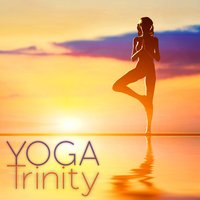 Yoga Trinity - Music for a Balanced Yoga Class — New Age Instrumental Group
