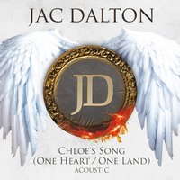 Chloe's Song (One Heart / One Land) Acoustic — Jac Dalton