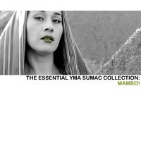 The Essential Yma Sumac Collection: Mambo! — Yma Sumac