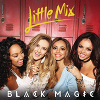 Black Magic — Little Mix