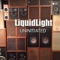 Uninitiated — LiquidLight