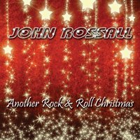 Another Rock & Roll Christmas — John Rossall
