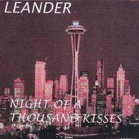 Night Of A Thousand Kisses — Leander