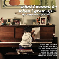 What I Wanna Be When I Grow Up - The Songs of Scott Alan — сборник