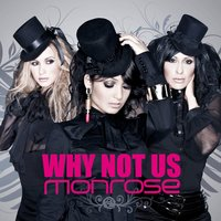 Why Not Us — Monrose