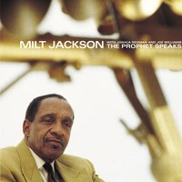 The Prophet Speaks — Milt Jackson