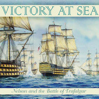 Victory At Sea - Nelson and the Battle of Trafalgar — Symphony Orchestra of Rome