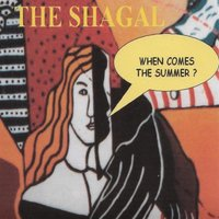 When Comes the Summer? — The Shagal