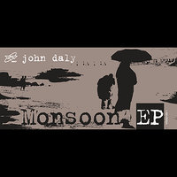Monsoon EP — John Daly