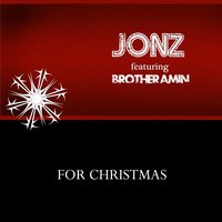 For Christmas (feat. Brother Amin) — Jonz