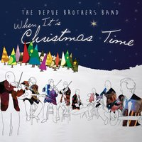 When Its Christmas Time — DePue Brothers Band