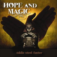Hope and Magic — Eddie Steel Foster
