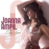 Try Love — Joanna Ampil