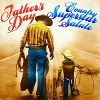Father's Day - Country Superstar Salute — Daddy's Music Masters