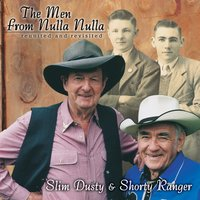 The Men From Nulla Nulla - reunited And Revisited — Slim Dusty, Shorty Ranger