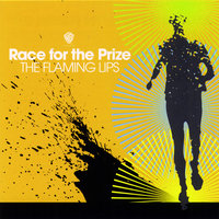 Race for the Prize — Flaming Lips