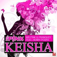 Keisha — Henry Poupa, Franques, MR.PiNK, MR.PiNK, Franques