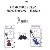 Again — The Blackketter Brothers Band