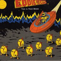 This Is Your Brain — Eddie & The Eggs