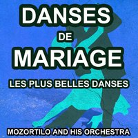 Danses de mariage — Mozortilo and His Orchestra