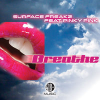 Breathe — Surface Freakz, Surface Freakz, Rob Bello, Joe Cozzo, Pinky Pink