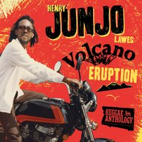 "Reggae Anthology: Henry ""Junjo"" Lawes - Volcano Eruption — Reggae Anthology: Henry ""Junjo"" Lawes - Volcano Eruption"