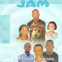 Man of Sorrow — Jam