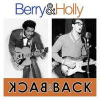 Berry & Holly - Back 2 Back ( 2 Great Artist's 97 Essential Tracks) — Chuck Berry & Buddy Holly