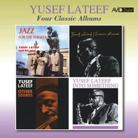 Four Classic Albums (Jazz for the Thinker / Eastern Sounds / Other Sounds / Into Something) — Yusef Lateef