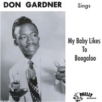 My Baby Likes to Boogaloo — Don Gardner