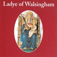 Ladye of Walsingham — Ad Hoc Choir