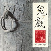 Kronos Quartet, with Wu Man - Tan Dun: Ghost Opera — Kronos Quartet