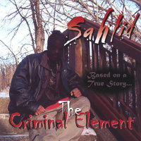 The Criminal Element: based on a true story — Sahlid