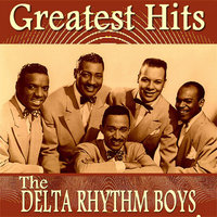 The Delta Rhythm Boys Greatest Hits — The Delta Rhythm Boys