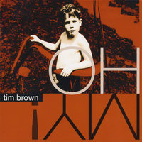Oh My — Tim Brown