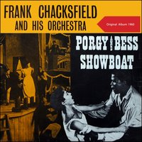 Porgy & Bess - Showboat — Джордж Гершвин, Frank Chacksfield & His Orchestra