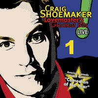 Lovemaster's Greatest Bits Live! Volume 1 — Craig Shoemaker