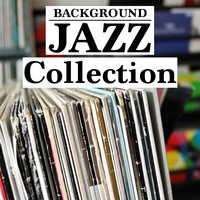 Background Jazz Collection — Jazz Music Collection, Cocktail Party Music Collection, Office Music Lounge, Cocktail Party Music Collection|Jazz Music Collection|Office Music Lounge