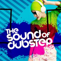 The Sound of Dubstep — Dubstep Universe, Dub Step Hitz, Ultimate Dubstep, Dub Step Hitz|Dubstep Universe|Ultimate Dubstep