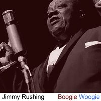 Boogie Woogie — Jimmy Rushing